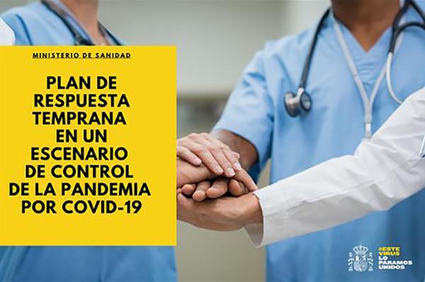 COVID-19. Ministerio de Sanidad. Plan de respuesta temprana en un escenario de control de la pandemia