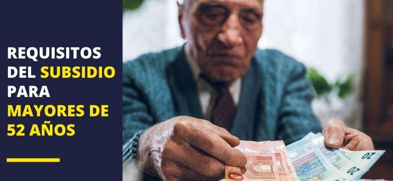 ¿Cuáles son los requisitos de acceso al subsidio para mayores de 52 años?